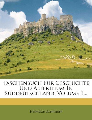 Taschenbuch für Geschichte und Alterthum in Süddeutschland