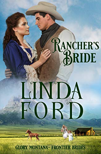 Ranchers Bride: Frontier Brides (Glory, Montana Book 8) (English ...