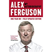 ALEX FERGUSON My Autobiography (English Edition)