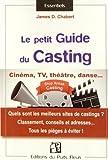 Le petit guide du casting : L'évaluation des sites de castings et assimilés pour le marché français, les pièges du recrutement à déjouer ! de James D. Chabert (18 septembre 2014) Poche...