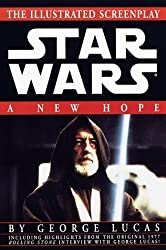 A New Hope: The Illustrated Screenplay (Star Wars, Episode IV) by George Lucas (1998-03-24)