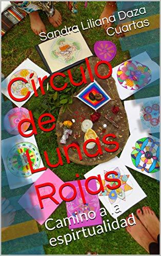 Círculo de Lunas Rojas : Camino a la espirtualidad  (Spanish Edition)