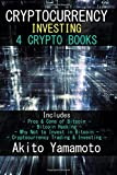 Cryptocurrency Investing: 4 Crypto Books - Includes: Pros & Cons of Bitcoin - Bitcoin Hacking - Why Not to Invest in Bitcoin - Cryptocurrency Trading & Investing: Volume 1 (Crypto Assets)