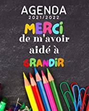 Agenda 2021 2022 Merci de m'avoir aidé à Grandir: Organisateur Semainier , idée cadeau original et personn