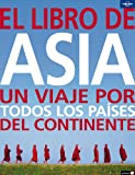 Lonely Planet El libro de Asia / Lonely Planet The Asia Book