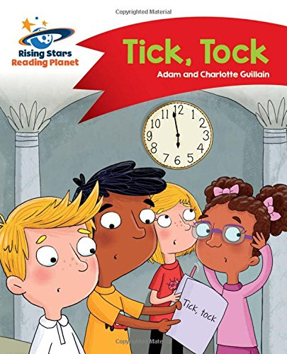 Reading Planet - Tick, Tock - Red A: Comet Street Kids (Rising Stars Reading Planet)
