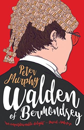 Walden of Bermondsey (English Edition) por Peter Murphy