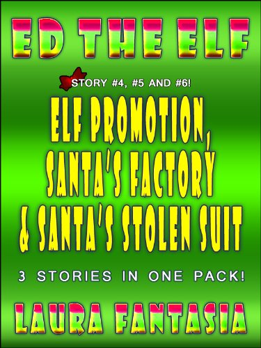 's Factory and Santa's Stolen Suit (Ed The Elf #4, #5 and #6) (English Edition) (Stola Promotion)