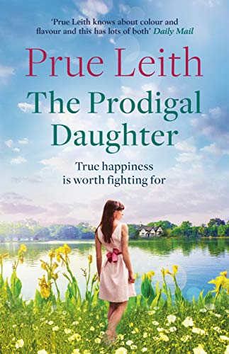 The Prodigal Daughter: Angelotti Chronicles 2 (Food of Love Trilogy Book 2) (English Edition) por Prue Leith