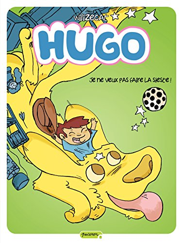 Hugo - tome 5 - Je ne veux pas faire la sieste