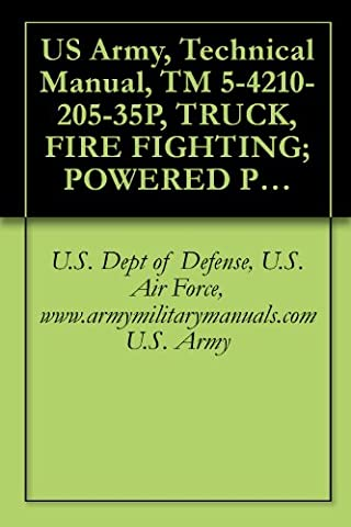 US Army, Technical Manual, TM 5-4210-205-35P, TRUCK, FIRE FIGHTING; POWERED
