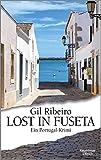 Lost in Fuseta: Ein Portugal-Krimi - Gil Ribeiro