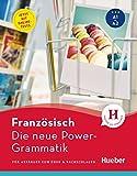 Die neue Power-Grammatik Französisch: Für Anfänger zum Üben & Nachschlagen / Buch mit Onlinetests