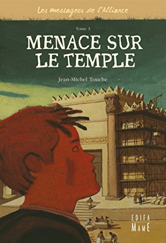Les messagers de l'Alliance, Tome 3 : Menace sur le temple par Jean-Michel Touche