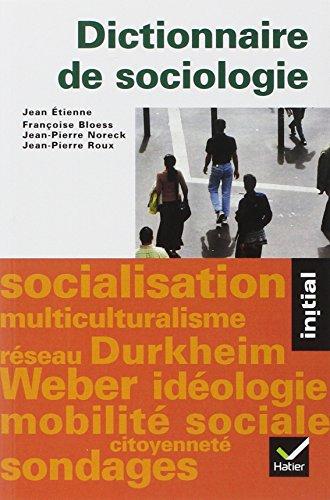 Dictionnaire de sociologie : Les notions, les mécanismes, les auteurs par Jean-Paul Roux, Jean Etienne, Françoise Bloess, Jean-Pierre Roux