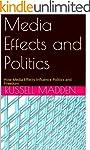 Media Effects and Politics (English E...