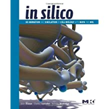 In Silico: 3D Animation and Simulation of Cell Biology with Maya and MEL