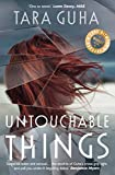 Untouchable Things by Tara Guha