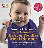 Annabel Karmel's New Complete Baby & Toddler Meal Planner (25th Edition)
