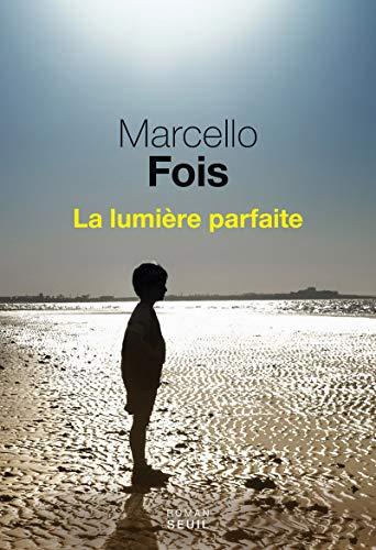 La Lumière parfaite par Marcello Fois