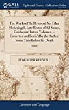 The Works of the Reverend Mr. Edm. Hickeringill, Late Rector of All-Saints, Colchester. in Two Volumes. Corrected and Revis'd by the Author, Some With an Index to the Whole. of 2; Volume 1