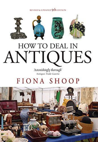 How To Deal In Antiques, 5th Edition (English Edition)
