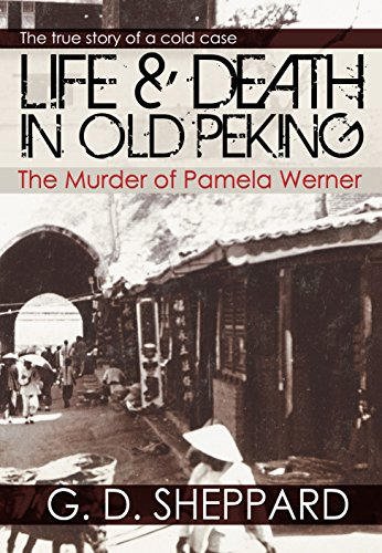 life-death-in-old-peking-the-murder-of-pamela-werner-english-edition