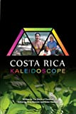 Costa Rica Kaleidoscope: Multicolored perspectives on the reflections of culture by The Bards of Paradise (2011-12-09)