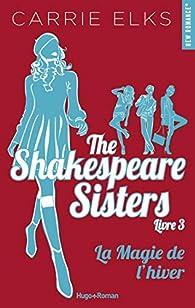 The Shakespeare sisters, tome 3 : La magie de l'hiver par Carrie Elks