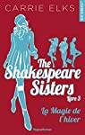 The Shakespeare sisters, tome 3 : La magie de l'hiver par Elks