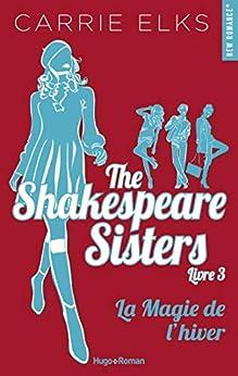 The Shakespeare sisters - tome 3 La magie de l'hiver par [Elks, Carrie]