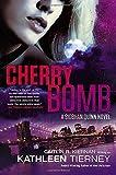 Cherry Bomb : A Siobham Quinn Novel (Siobhan Quinn Novels)