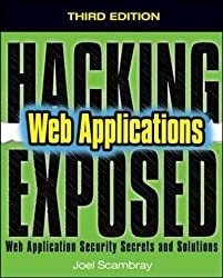 Hacking Exposed Web Applications: Web Applications : Web Application Security Secrets and Solutions