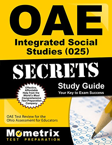 Oae Integrated Social Studies (025) Secrets Study Guide: Oae Test Review for the Ohio Assessments for Educators - Guide Oae-study
