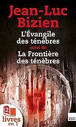 La Trilogie des Ténèbres : tomes 1 et 2 : L'Evangile des ténèbres suivi de la Frontière des ténèbres