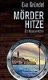 Mörderhitze: Ein Kroatien-Krimi (HAYMON TASCHENBUCH) - Eva Gründel
