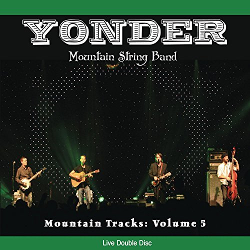 Mountain Tracks: Volume 5 by Yonder Mountain String Band (2008-04-15)