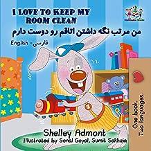 I Love to Keep My Room Clean: English Farsi Persian (English Farsi Bilingual Collection Book 4) (English Edition)