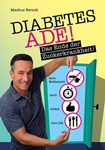 Diabetes Ade: Das Ende der Zuckerkrankheit! -