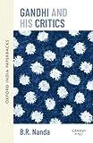 Nanda, B: Gandhi and his Critics (Oxford Inida Paperbacks) - B. R. Nanda