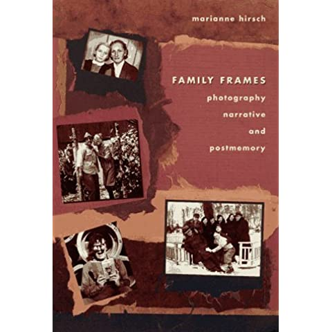 Family Frames: Photography, Narrative, and Postmemory by Marianne Hirsch (1997-11-15)