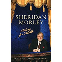 Asking for Trouble: The Memoirs of Sheridan Morley