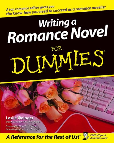 Writing a Romance Novel For Du (For Dummies) por Wainger