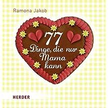 77 Dinge, die nur Mama kann