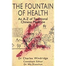 The Fountain of Health: A-Z of Traditional Chinese Medicine