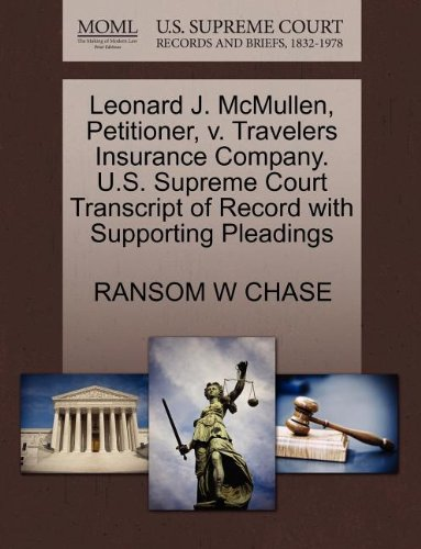 Leonard J. McMullen, Petitioner, V. Travelers Insurance Company. U.S. Supreme Court Transcript of Record with Supporting Pleadings