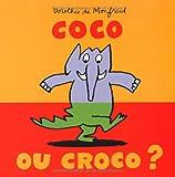 Coco ou Croco ? / Dorothée de Monfreid   MONFREID, Dorothée de. Auteur