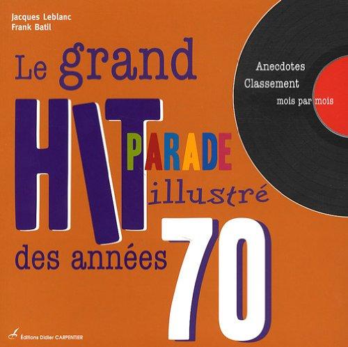 Le grand hit-parade illustré des années 70 par Jacques Leblanc