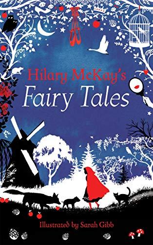 Hilary McKay's Fairy Tales di Hilary McKay,Sarah Gibb