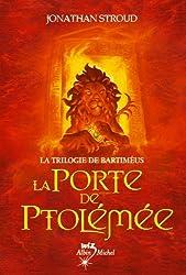 La Porte de Ptolémée : La Trilogie de Bartiméus 3